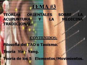 TEMA 3 TEORAS ORIENTALES ACUPUNTURA Y LA TRADICIONAL