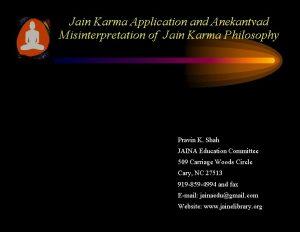 Jain Karma Application and Anekantvad Misinterpretation of Jain