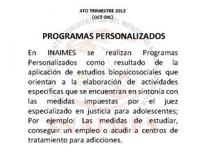 4 TO TRIMESTRE 2012 OCTDIC PROGRAMAS PERSONALIZADOS En