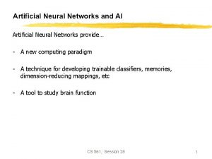 Artificial Neural Networks and AI Artificial Neural Networks