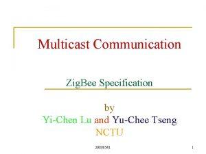 Multicast Communication Zig Bee Specification by YiChen Lu