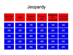 Jeopardy Cold War Terms Beginning Cold War Of