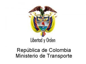 Repblica de Colombia Ministerio de Transporte Ministerio de