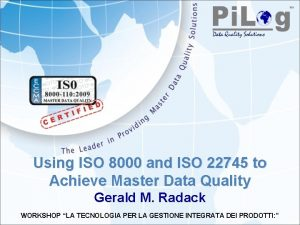 Using ISO 8000 and ISO 22745 to Achieve