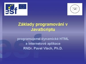 Zklady programovn v Java Scriptu programujeme dynamick HTML