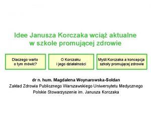 Idee Janusza Korczaka wci aktualne w szkole promujcej