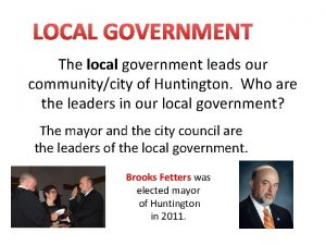 LOCAL GOVERNMENT The local government leads our communitycity