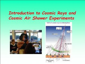 Introduction to Cosmic Rays and Cosmic Air Shower