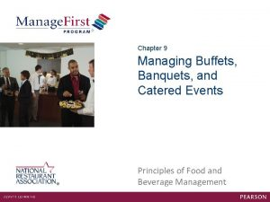 Chapter 9 Managing Buffets Banquets and Catered Events