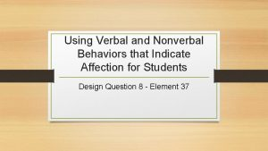 Using Verbal and Nonverbal Behaviors that Indicate Affection