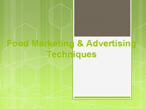 Food Marketing Advertising Techniques Food Marketing Advertising We