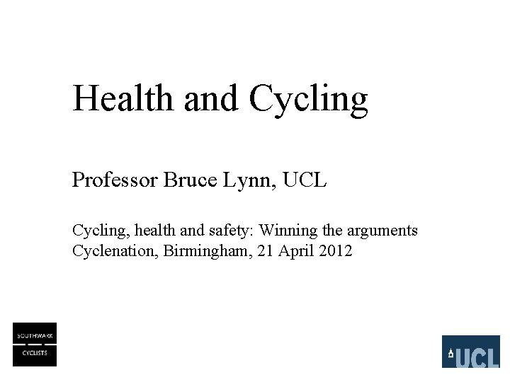 Health and Cycling Professor Bruce Lynn UCL Cycling