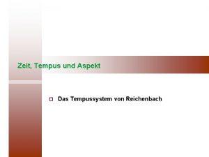 Zeit Tempus und Aspekt Das Tempussystem von Reichenbach