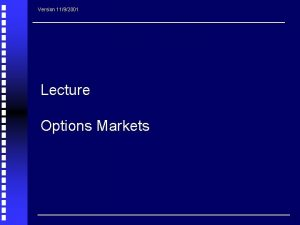 Version 1192001 Lecture Options Markets 1 Topics Uses