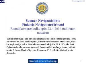 Suomen Navigaatioliitto 2016 Suomen Navigaatioliitto Finlands Navigationsfrbund Rannikkomerenkulkuopin
