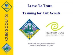 CUB SCOUTS Leave No Trace Training for Cub