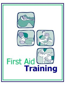 First Aid Training aims of first aid Preserve