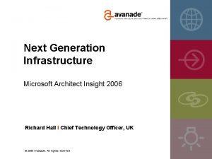 Next Generation Infrastructure Microsoft Architect Insight 2006 Richard