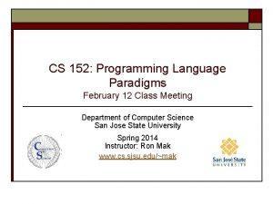 CS 152 Programming Language Paradigms February 12 Class