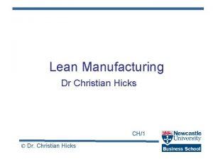 Lean Manufacturing Dr Christian Hicks CH1 Dr Christian