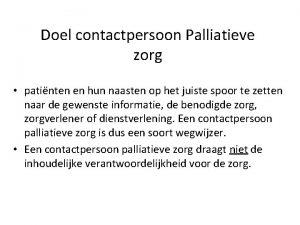 Doel contactpersoon Palliatieve zorg patinten en hun naasten