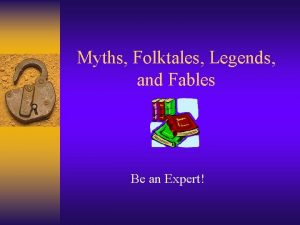 Myths Folktales Legends and Fables Be an Expert