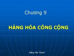 Chng 9 HNG HA CNG CNG ng Vn