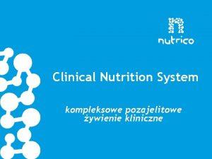 Clinical Nutrition System kompleksowe pozajelitowe ywienie kliniczne Czym