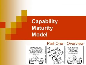 Capability Maturity Model Part One Overview History n