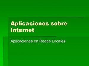 Aplicaciones sobre Internet Aplicaciones en Redes Locales DNS