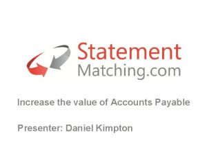 Increase the value of Accounts Payable Presenter Daniel