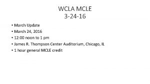 WCLA MCLE 3 24 16 March Update March