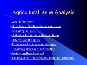 Agricultural Issue Analysis What is an Issue How