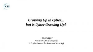 Growing Up In Cyber but is Cyber Growing