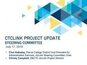 CTCLINK PROJECT UPDATE STEERING COMMITTEE July 17 2018
