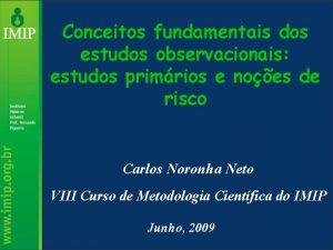 Conceitos fundamentais dos estudos observacionais estudos primrios e