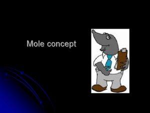 Mole concept The concept of The Mole is