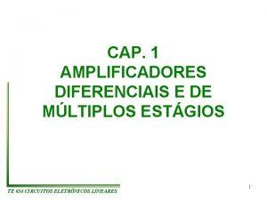 CAP 1 AMPLIFICADORES DIFERENCIAIS E DE MLTIPLOS ESTGIOS