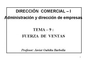 DIRECCIN COMERCIAL I Administracin y direccin de empresas