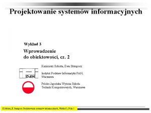 Projektowanie systemw informacyjnych Wykad 3 Wprowadzenie do obiektowoci