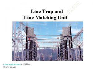 Line Trap and Line Matching Unit b alinezhadyahoo
