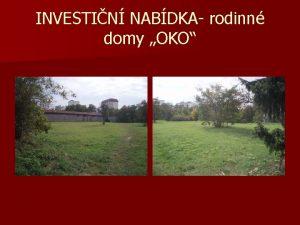 INVESTIN NABDKA rodinn domy OKO STATUTRN MSTO CHOMUTOV