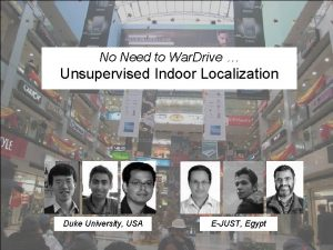No Need to War Drive Unsupervised Indoor Localization