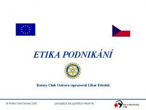 ETIKA PODNIKN Rotary Club Ostrava zpracoval Libor Friedel