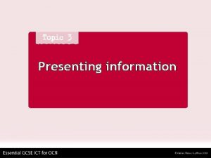 Presenting information Presenting information Different ways of presenting