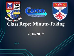 Class Reps MinuteTaking 2018 2019 2018 What well