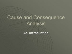 Cause and Consequence Analysis An Introduction Cause and