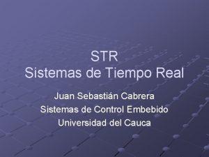 STR Sistemas de Tiempo Real Juan Sebastin Cabrera