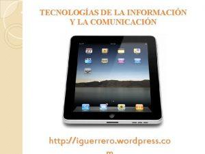 TECNOLOGAS DE LA INFORMACIN Y LA COMUNICACIN http