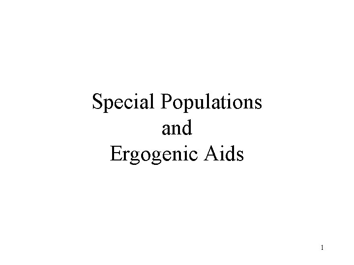Special Populations and Ergogenic Aids 1 Special Populations